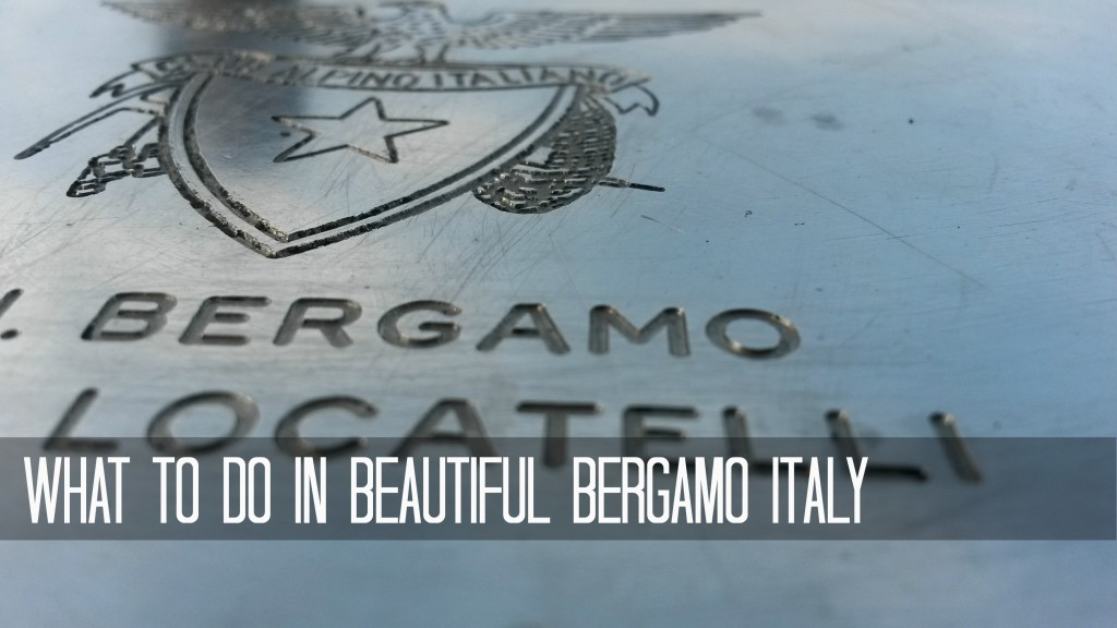 What to do in beautiful bergamo italy