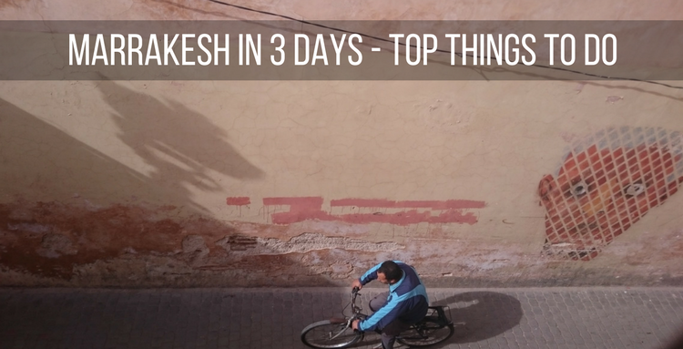 Marrakesh in 3 days - Top things to do (1)