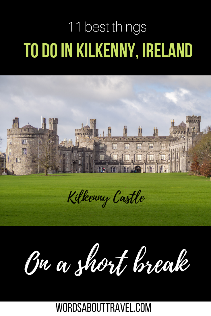 11 things to do in Kilkenny on a short break